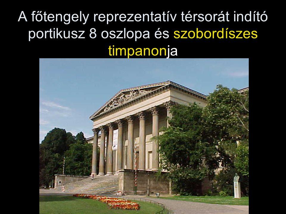 A főtengely reprezentatív térsorát indító portikusz 8 oszlopa és szobordíszes timpanonja