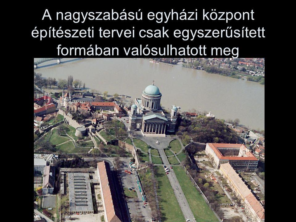 A nagyszabású egyházi központ építészeti tervei csak egyszerűsített formában valósulhatott meg