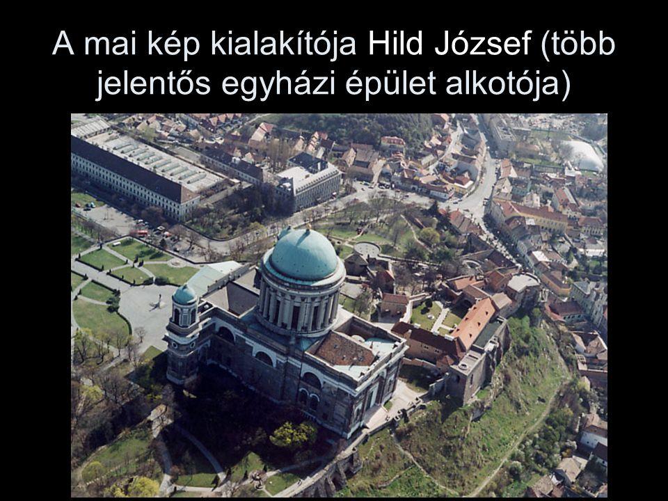A mai kép kialakítója Hild József (több jelentős egyházi épület alkotója)