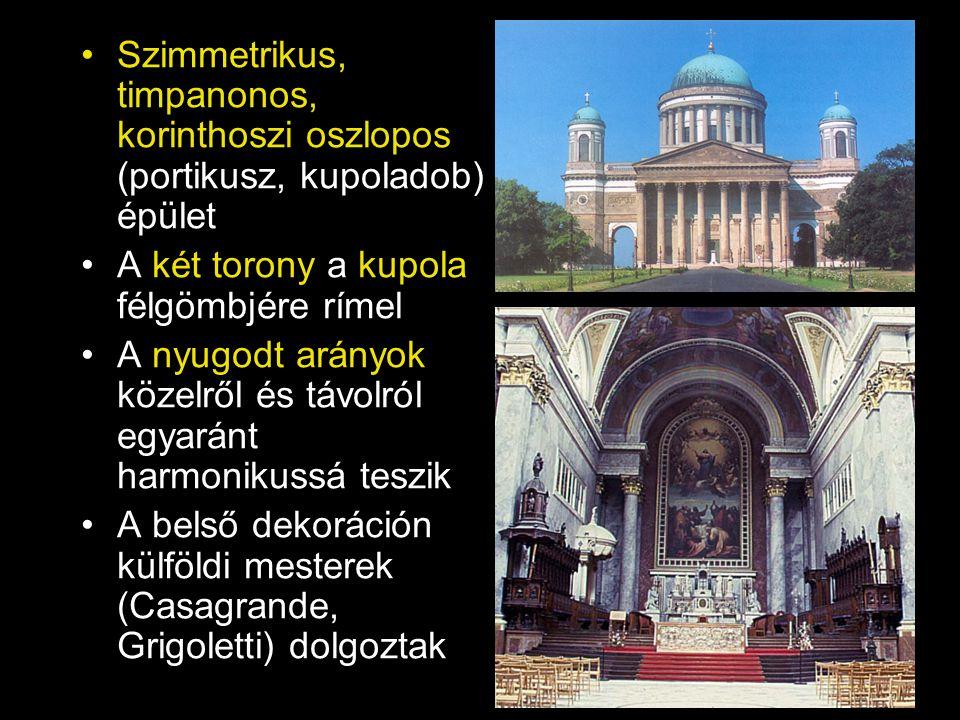 •Szimmetrikus, timpanonos, korinthoszi oszlopos (portikusz, kupoladob) épület •A két torony a kupola félgömbjére rímel •A nyugodt arányok közelről és