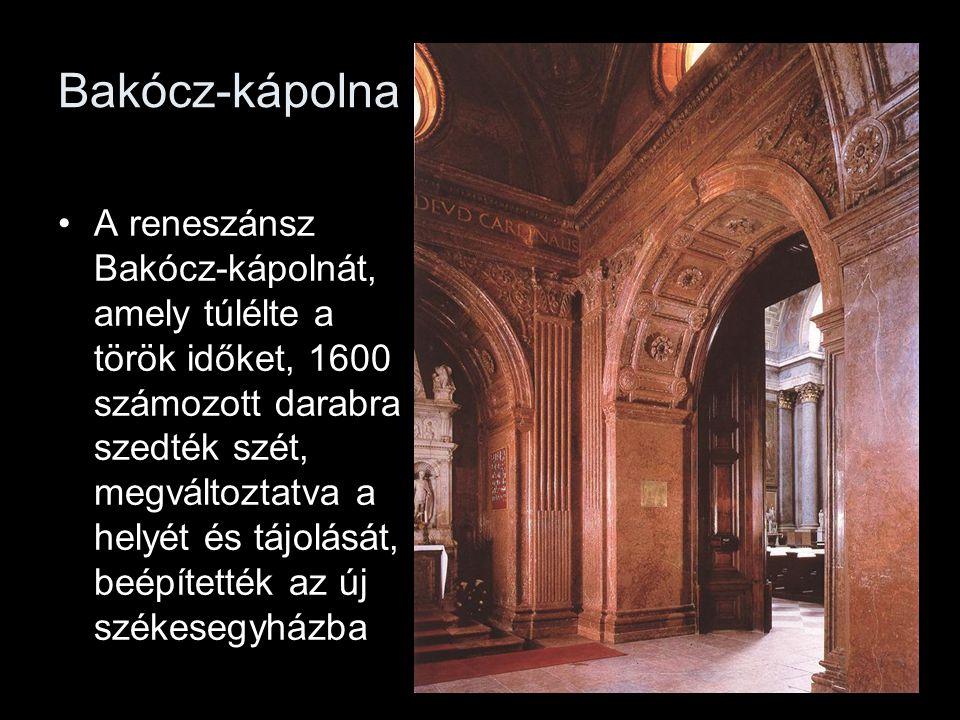 Bakócz-kápolna •A reneszánsz Bakócz-kápolnát, amely túlélte a török időket, 1600 számozott darabra szedték szét, megváltoztatva a helyét és tájolását,