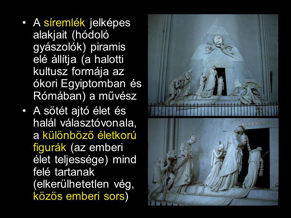 •A síremlék jelképes alakjait (hódoló gyászolók) piramis elé állítja (a halotti kultusz formája az ókori Egyiptomban és Rómában) a művész •A sötét ajt