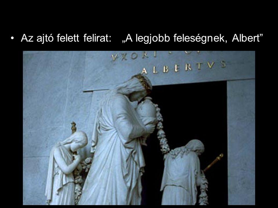 """•Az ajtó felett felirat: """"A legjobb feleségnek, Albert"""""""