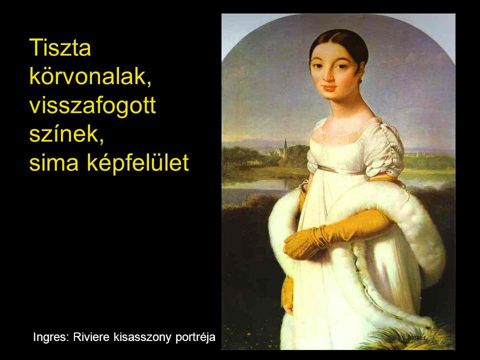 Tiszta körvonalak, visszafogott színek, sima képfelület Ingres: Riviere kisasszony portréja