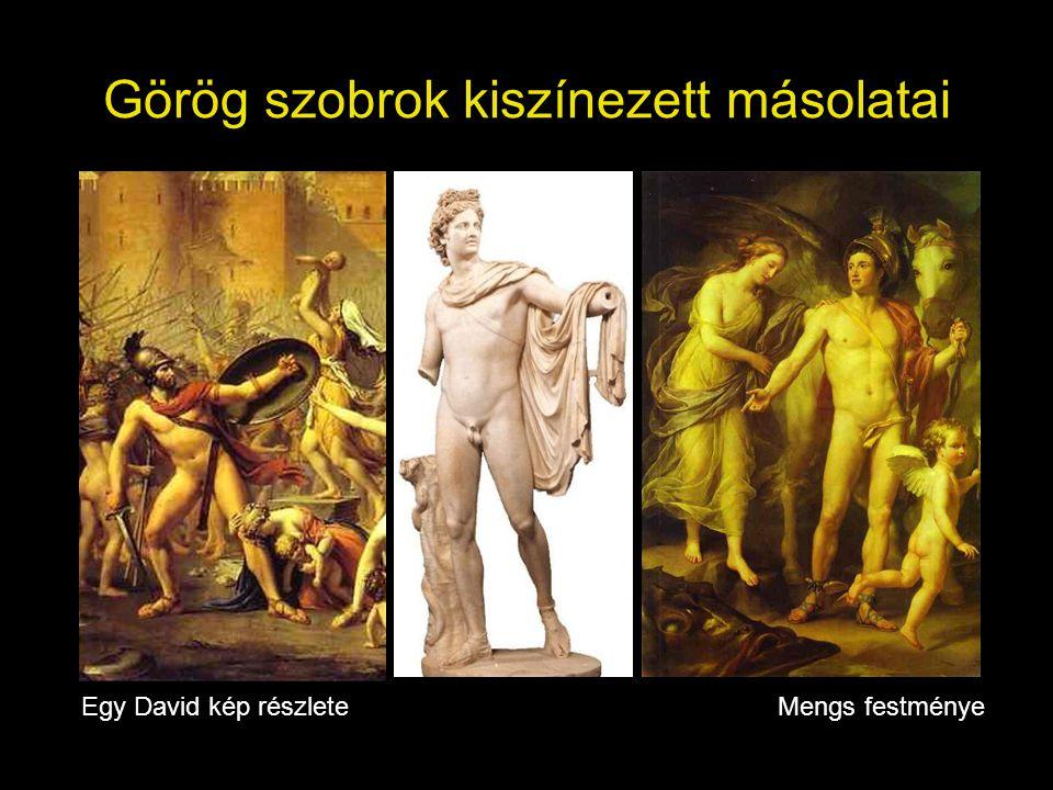 Görög szobrok kiszínezett másolatai Egy David kép részleteMengs festménye