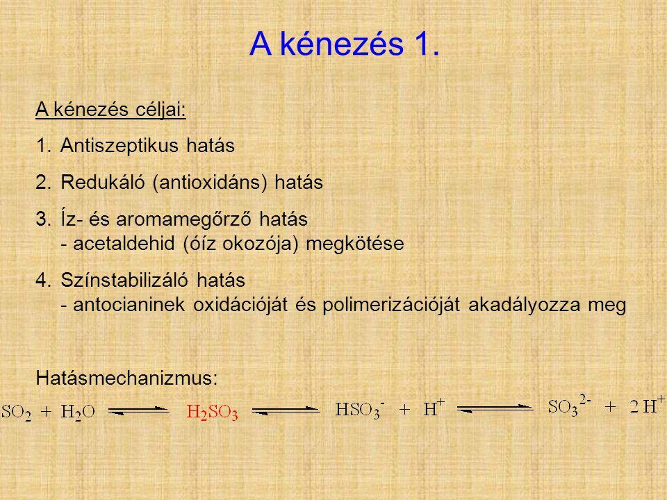 A kénezés 1. A kénezés céljai: 1.Antiszeptikus hatás 2.Redukáló (antioxidáns) hatás 3.Íz- és aromamegőrző hatás - acetaldehid (óíz okozója) megkötése