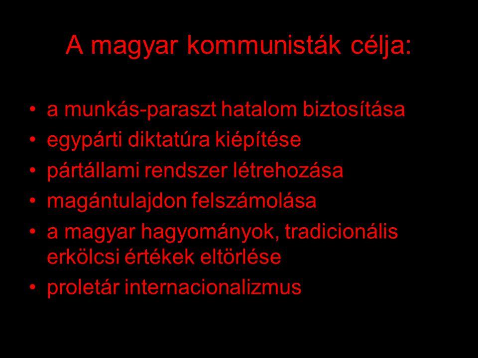 A kommunizmus Magyarországon: •Élt: 1947-1989 •Anyja neve: Magyar Kommunista Párt •Apja neve: a szovjet Vörös Hadsereg •Születésénél bábáskodtak: Amerikai Egyesült Államok Nagy-Britannia Franciaország •Testvére: Tanácsköztársaság (1919)