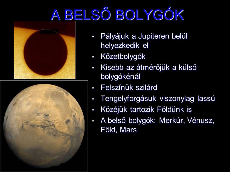 A BELSŐ BOLYGÓK • Pályájuk a Jupiteren belül helyezkedik el • Kőzetbolygók • Kisebb az átmérőjük a külső bolygókénál • Felszínük szilárd • Tengelyforg