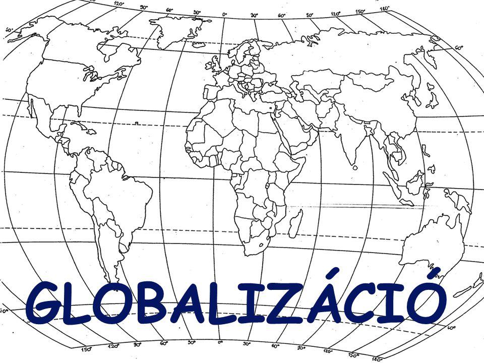 GLOBALIZÁCIÓ FOGALMA Azoknak a bonyolult folyamatoknak az összessége, amelyek a gazdaság, a technika, a pénzügy, a politika és a kultúra területén az egész Földre kiterjedő új rendszereket hoznak létre.