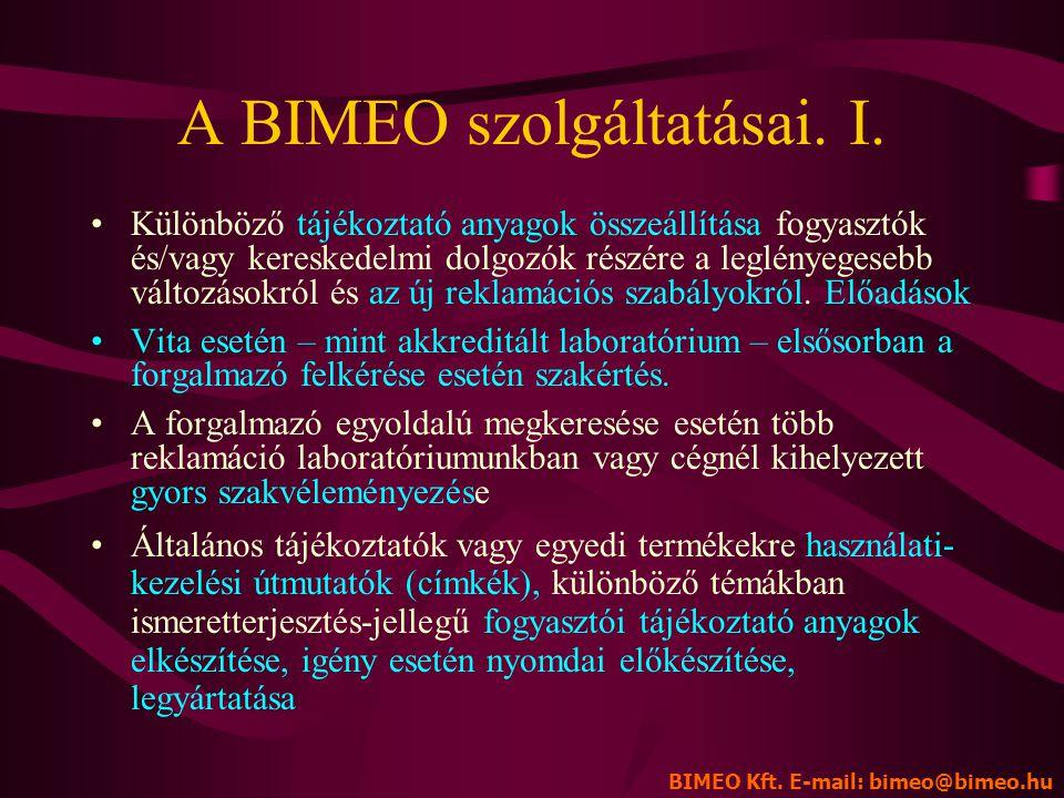 Milyen segítség kapható mindehhez? b i m e o BIMEO Kft. 1047 Budapest, Baross u. 39. Tel. 272-0011, fax: 369-1058 E-mail: bimeo@bimeo.hu Web: www.bime
