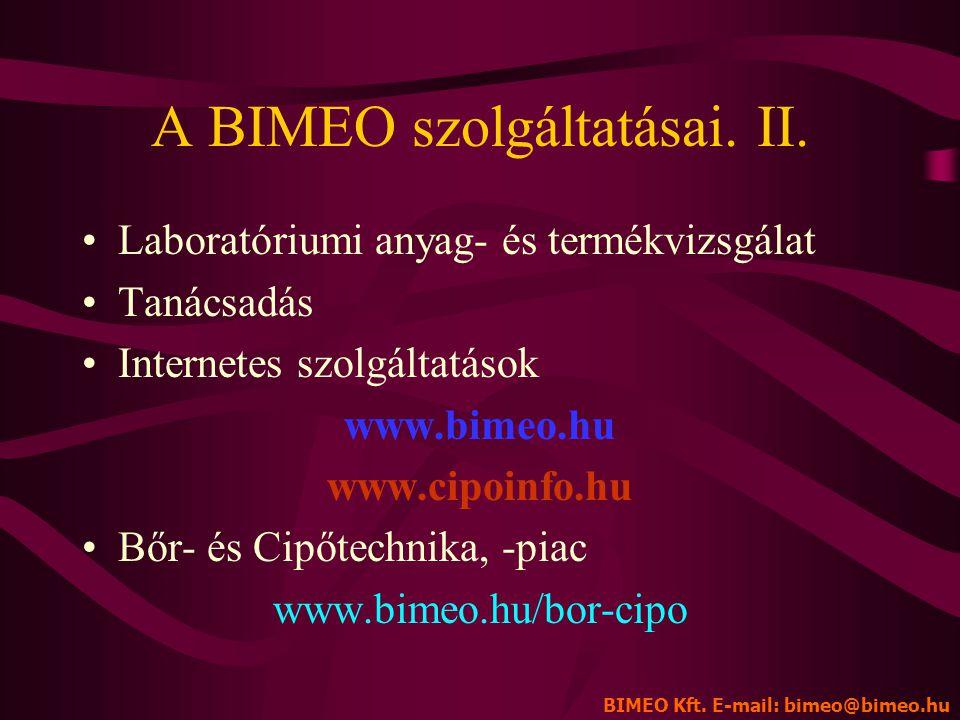 A BIMEO szolgáltatásai. I. •Különböző tájékoztató anyagok összeállítása fogyasztók és/vagy kereskedelmi dolgozók részére a leglényegesebb változásokró