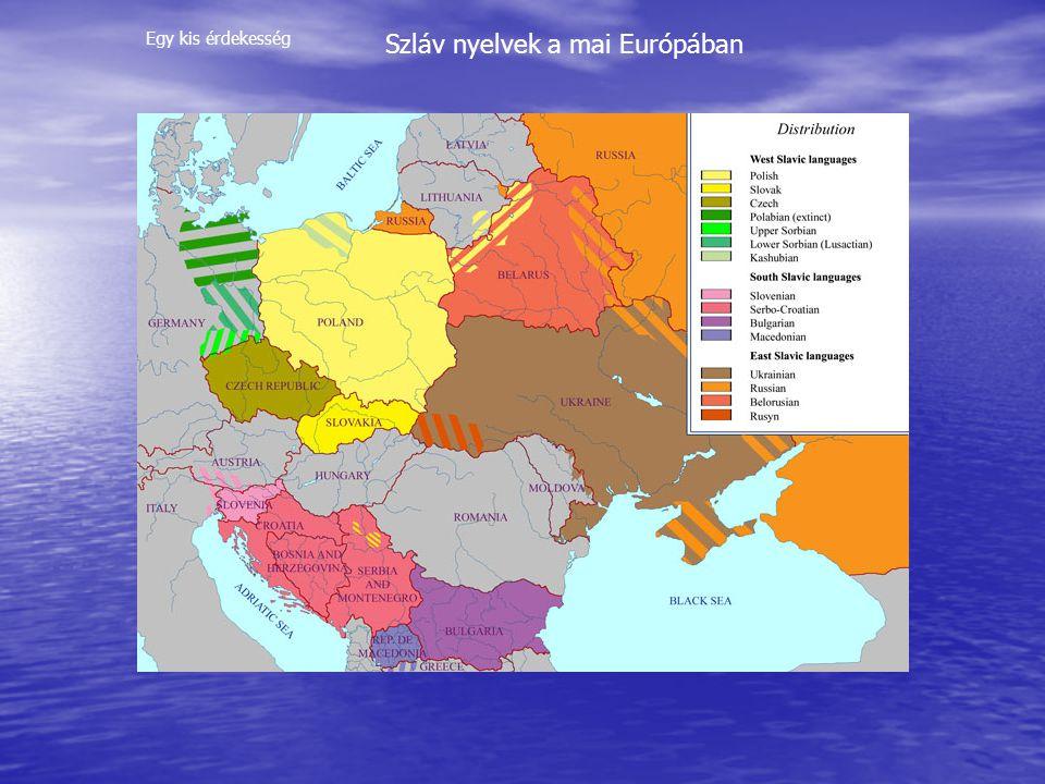 Szláv nyelvek a mai Európában Egy kis érdekesség