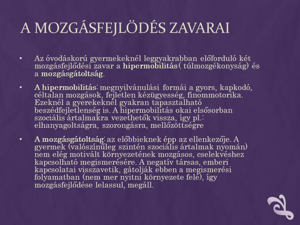 MOZGÁSKOORDINÁCIÓS ZAVAROK • Az alapozó mozgásterápia legfőbb célja a megfelelő mozgáskoordináció kialakítása.