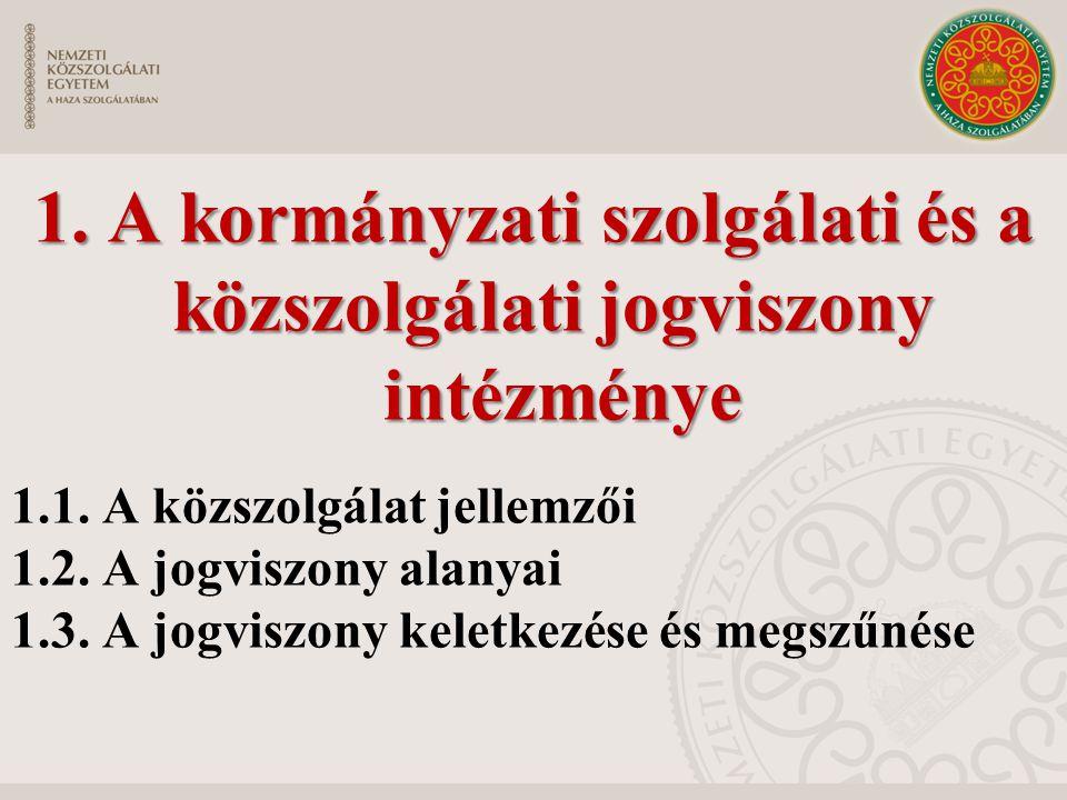 1.A kormányzati szolgálati és a közszolgálati jogviszony intézménye 1.1.