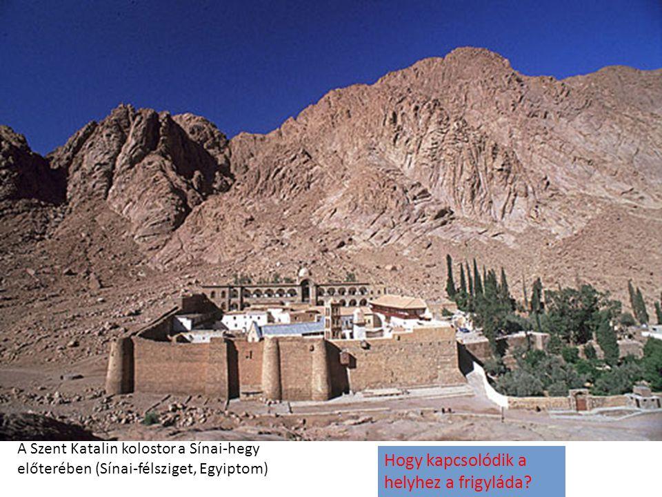 A Szent Katalin kolostor a Sínai-hegy előterében (Sínai-félsziget, Egyiptom) Hogy kapcsolódik a helyhez a frigyláda?