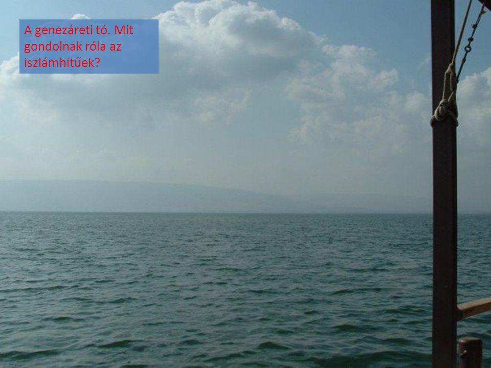 A genezáreti tó. Mit gondolnak róla az iszlámhitűek?