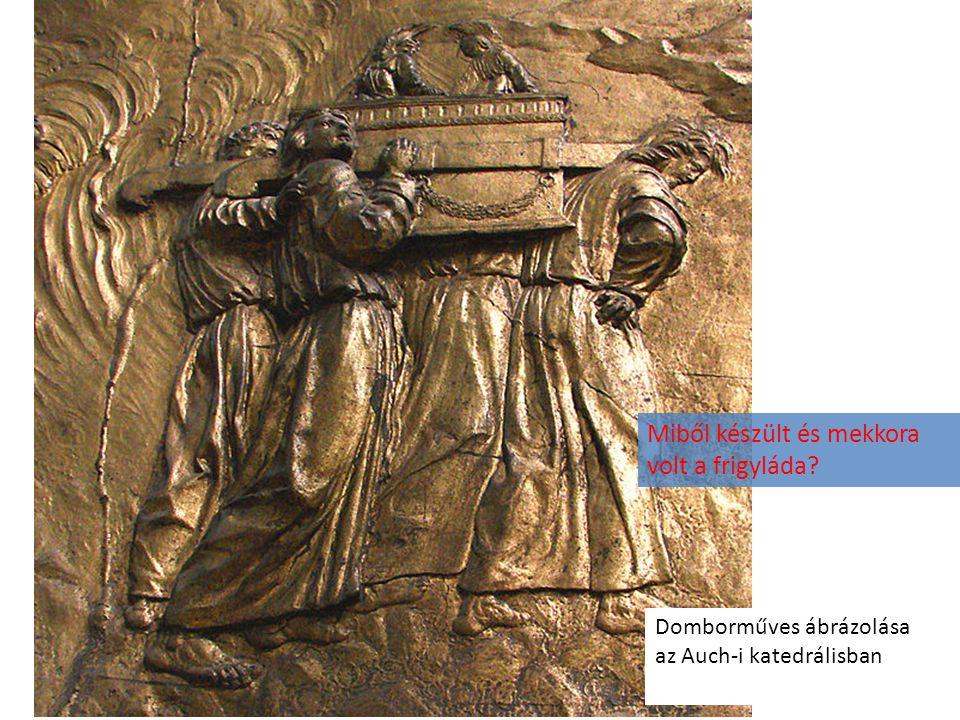 Domborműves ábrázolása az Auch-i katedrálisban Miből készült és mekkora volt a frigyláda?