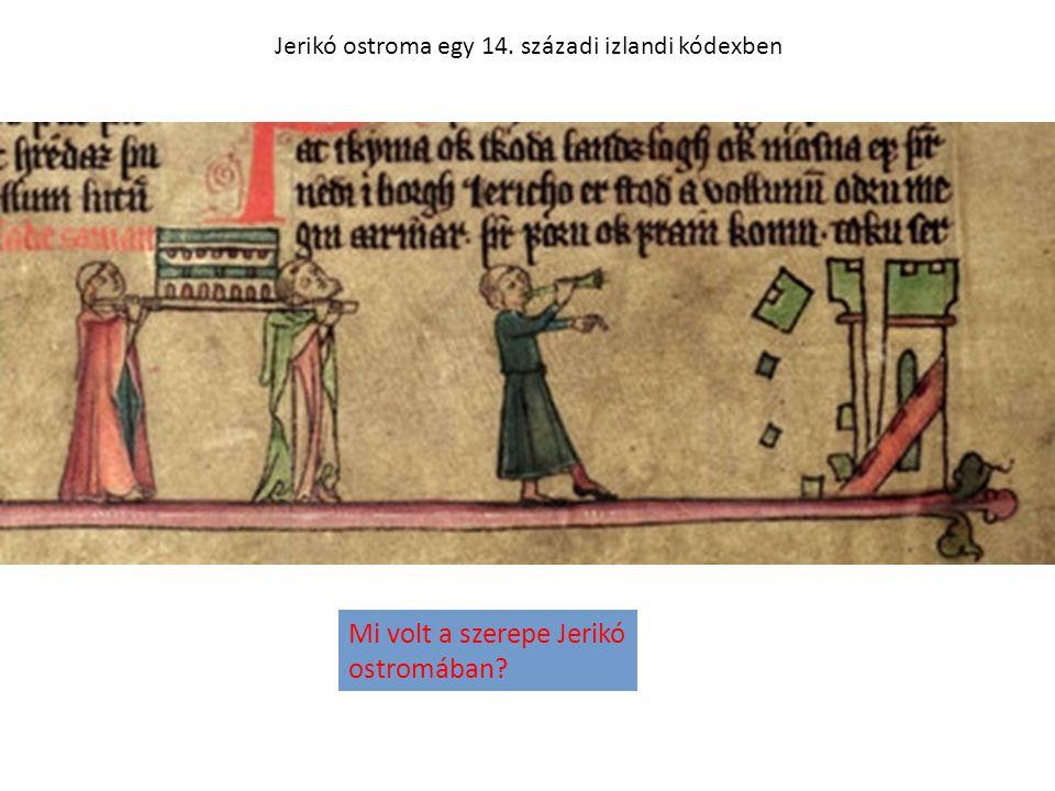 Jerikó ostroma egy 14. századi izlandi kódexben Mi volt a szerepe Jerikó ostromában?
