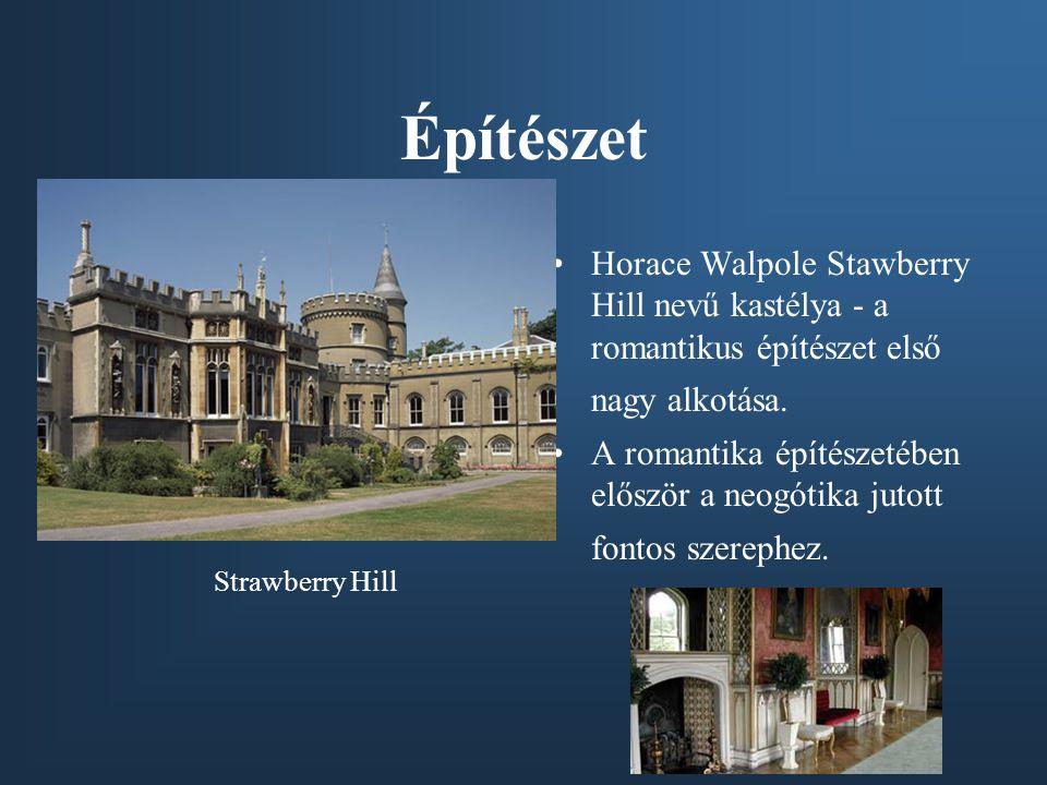 Építészet •Horace Walpole Stawberry Hill nevű kastélya - a romantikus építészet első nagy alkotása. •A romantika építészetében először a neogótika jut