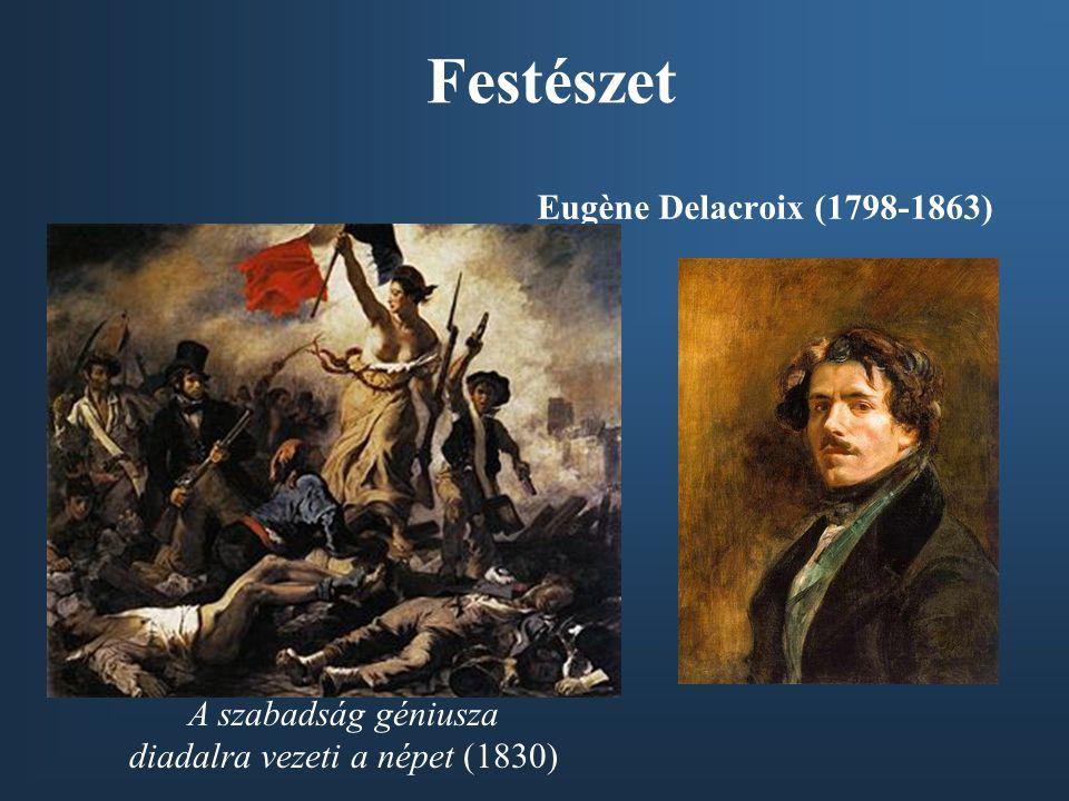 Festészet Eugène Delacroix (1798-1863) A szabadság géniusza diadalra vezeti a népet (1830)