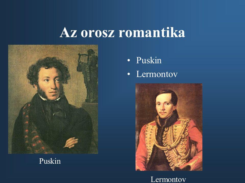 Az orosz romantika •Puskin •Lermontov Puskin Lermontov