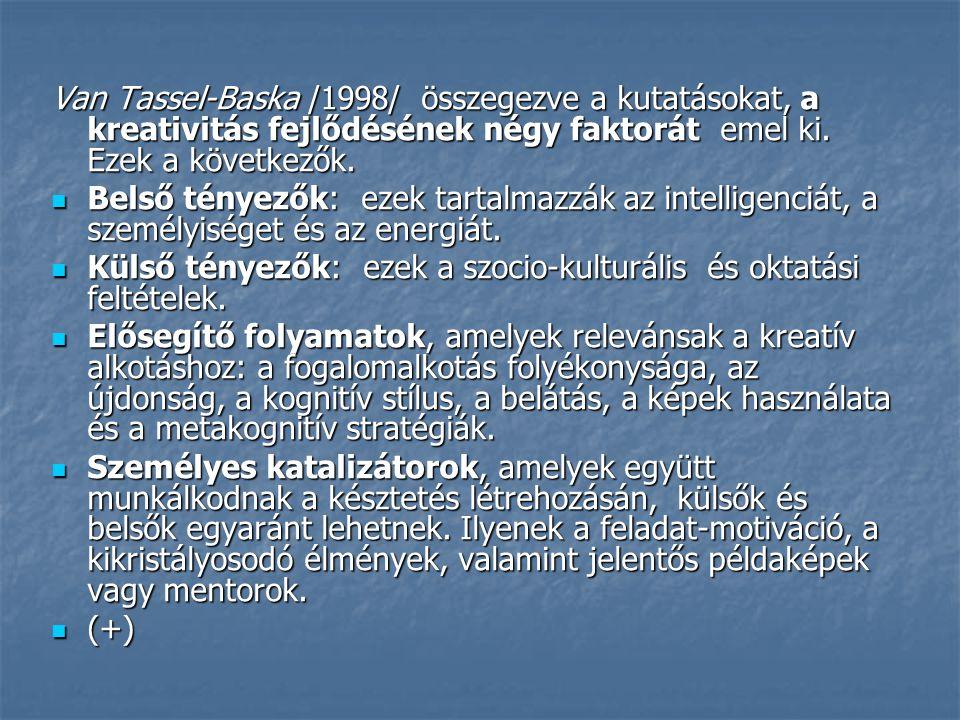 Van Tassel-Baska /1998/ összegezve a kutatásokat, a kreativitás fejlődésének négy faktorát emel ki.