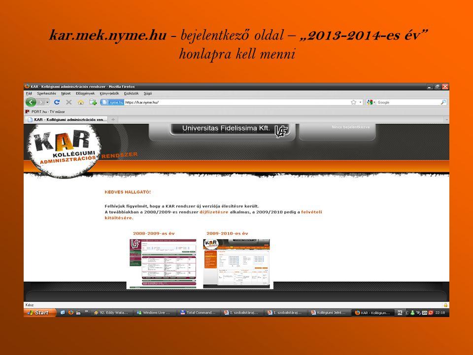 """kar.mek.nyme.hu - bejelentkez ő oldal – """"2013-2014-es év"""" honlapra kell menni"""