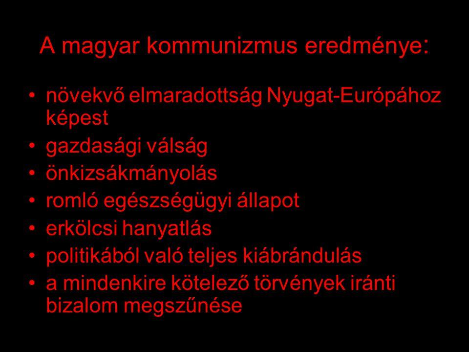 A magyar kommunizmus hóhérai: •Rákosi Mátyás: Sztálin legjobb magyar tanítványa = a diktátor 1948-1953-56 között •Gerő Ernő: gazdasági és közlekedési