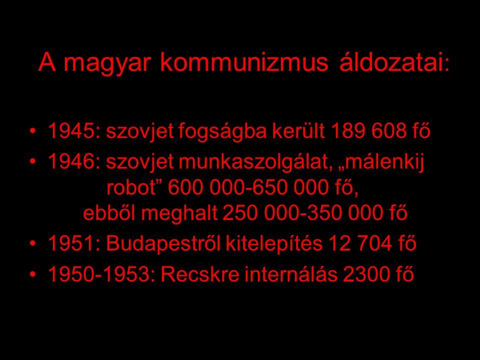 A magyar kommunizmus eredménye : •növekvő elmaradottság Nyugat-Európához képest •gazdasági válság •önkizsákmányolás •romló egészségügyi állapot •erköl