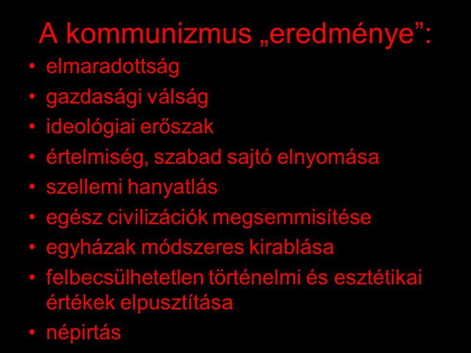 """A magyar kommunizmus áldozatai : •1945: szovjet fogságba került 189 608 fő •1946: szovjet munkaszolgálat, """"málenkij robot 600 000-650 000 fő, ebből meghalt 250 000-350 000 fő •1951: Budapestről kitelepítés 12 704 fő •1950-1953: Recskre internálás 2300 fő"""