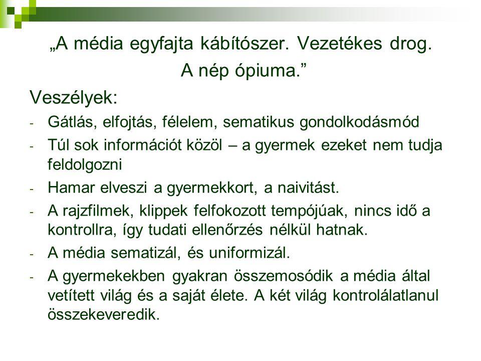 """""""A média egyfajta kábítószer.Vezetékes drog."""