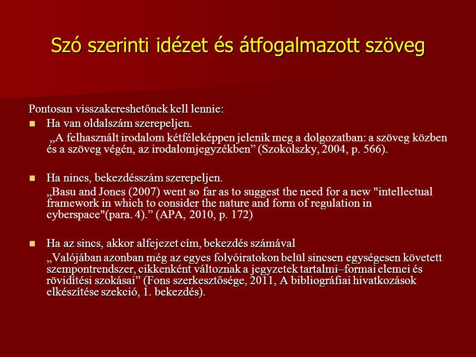 """Szó szerinti idézet pontossága  Eltérhetünk az eredeti szövegtől: -az idézet végén az írásjel -az idézet elején a nagy/kis betű -idézőjel típusa (' versus """")  Kihagyhatunk a szövegből """"A szaknyelv megfelelő alkalmazása azt jelenti, hogy a szerző gondolatait hozzáértően, a szakterület (…) fogalmain keresztül fejti ki (Szokolszky, 2004, p."""