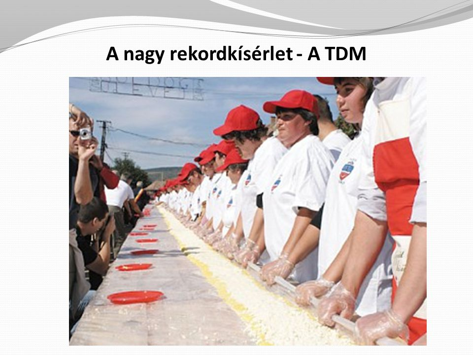 A nagy rekordkísérlet - A TDM