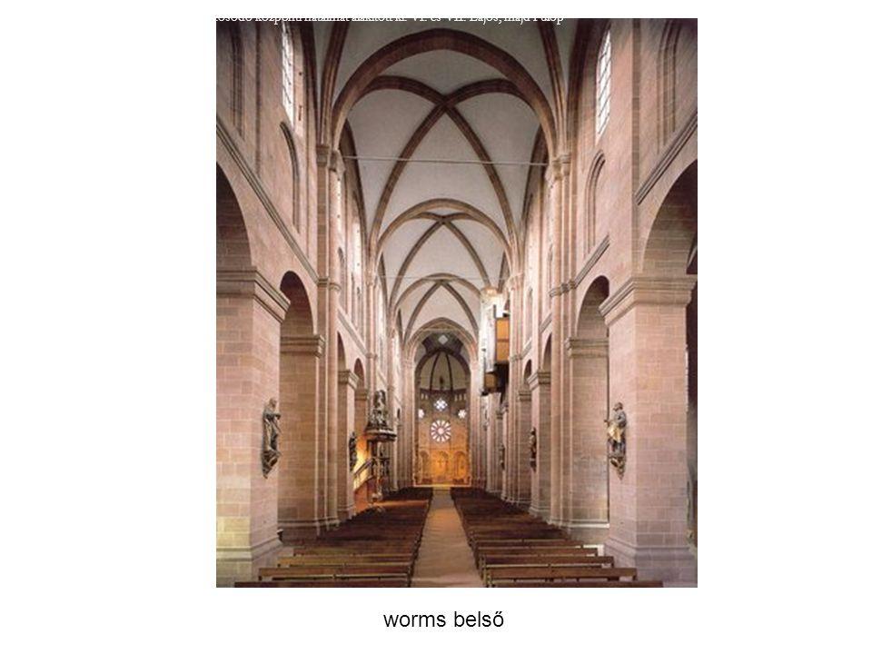 worms belső Gótikus művészet A XII. sz.-ban a francia királyok egyre erősödő központi hatalmat alakított ki. VI. és VII. Lajos, majd Fülöp