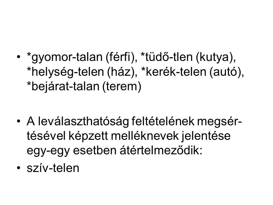•Séma alapú képzés ('correspondence rules'): V + t ↔ V + tlAn Feltétel: V tárgyas cselekvésige Minden t képzős melléknévnek megfelel egy fosztóképzős melléknév és viszont.