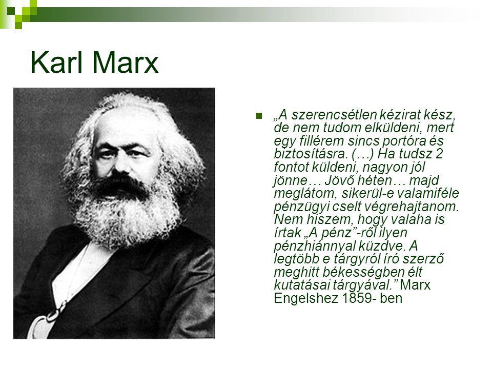 """Karl Marx  """"A szerencsétlen kézirat kész, de nem tudom elküldeni, mert egy fillérem sincs portóra és biztosításra."""