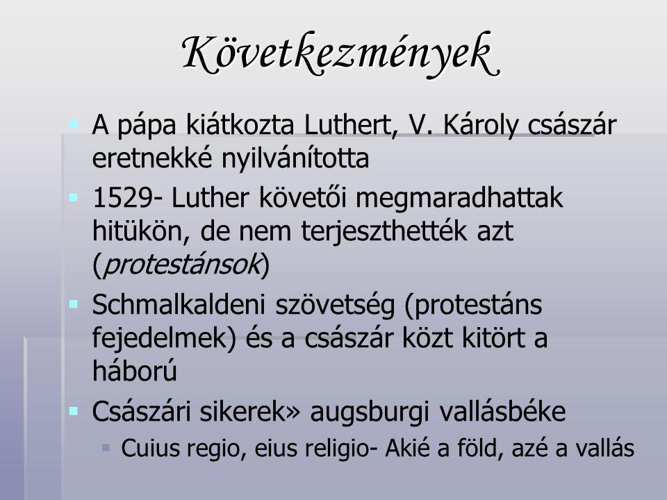 Következmények   A pápa kiátkozta Luthert, V.
