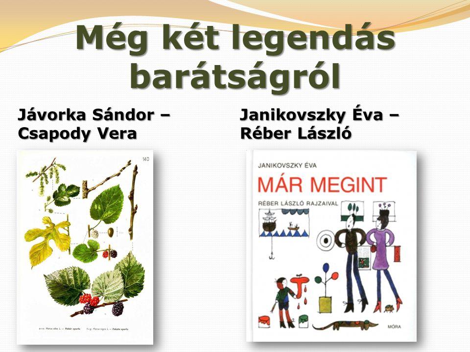 Még két legendás barátságról Janikovszky Éva – Réber László Jávorka Sándor – Csapody Vera