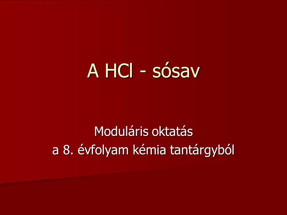 A HCl - sósav Moduláris oktatás a 8. évfolyam kémia tantárgyból
