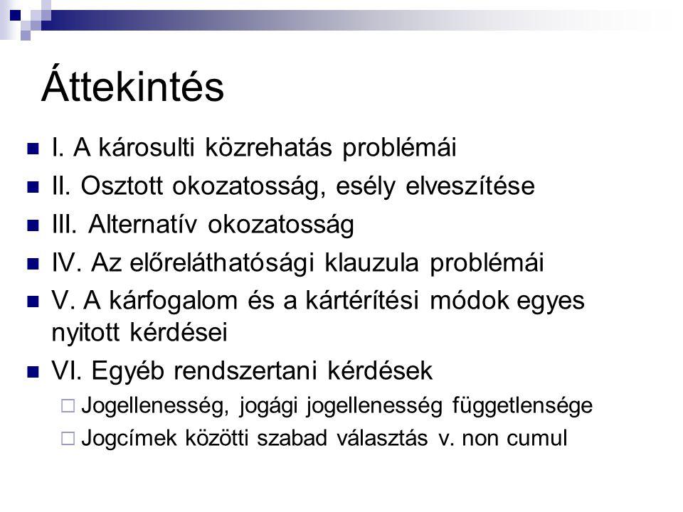 I.A károsulti közrehatás problémái  1. Közrehatás (okozatosság) v.