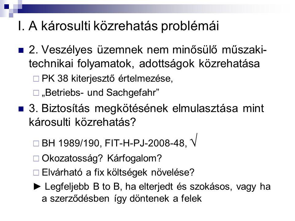 I. A károsulti közrehatás problémái  2. Veszélyes üzemnek nem minősülő műszaki- technikai folyamatok, adottságok közrehatása  PK 38 kiterjesztő érte