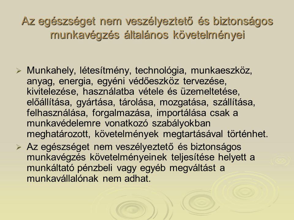 Az egészséget nem veszélyeztető és biztonságos munkavégzés általános követelményei   Munkahely, létesítmény, technológia, munkaeszköz, anyag, energi