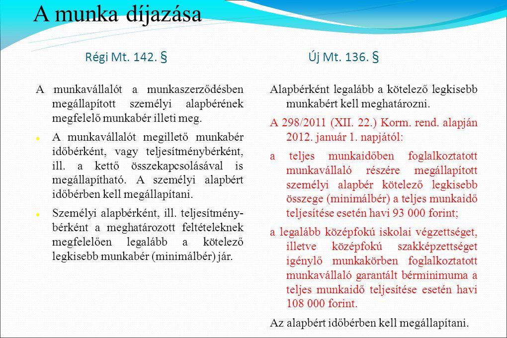 A munka díjazása Régi Mt.142. § Új Mt. 136.