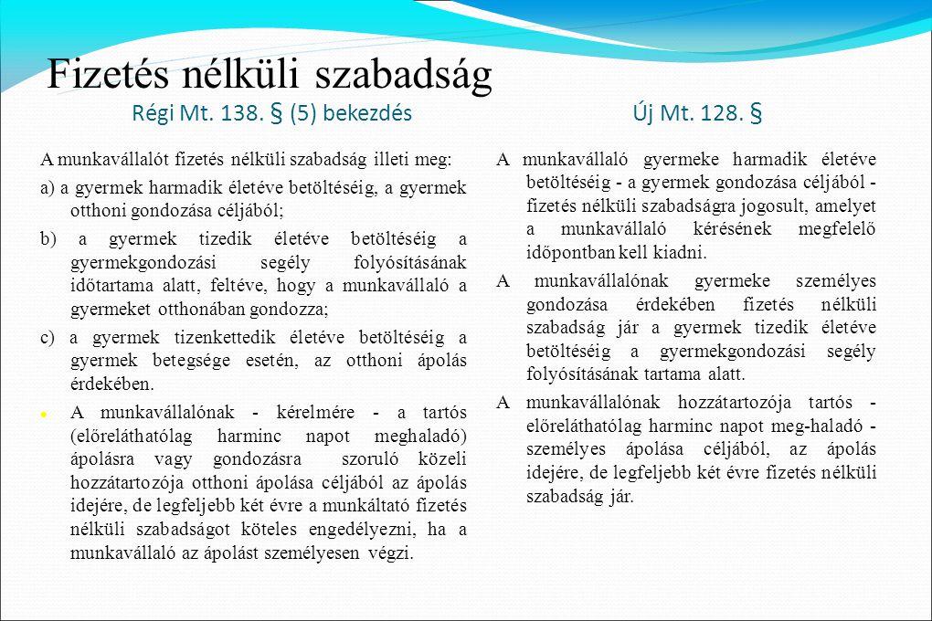 Fizetés nélküli szabadság Régi Mt.138. § (5) bekezdés Új Mt.