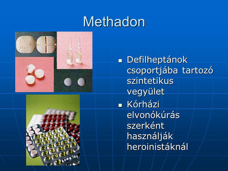 Methadon  Defilheptánok csoportjába tartozó szintetikus vegyület  Kórházi elvonókúrás szerként használják heroinistáknál