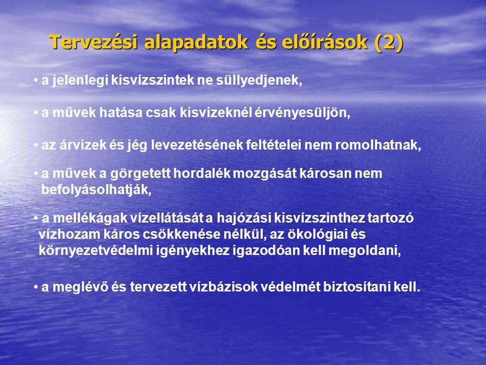 Tervezési alapadatok és előírások (2) • a jelenlegi kisvízszintek ne süllyedjenek, • a művek hatása csak kisvizeknél érvényesüljön, • az árvizek és jé