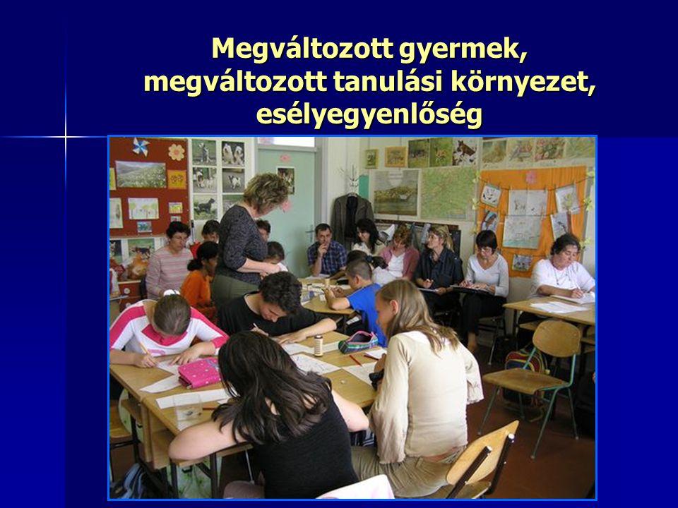Megváltozott gyermek, megváltozott tanulási környezet, esélyegyenlőség