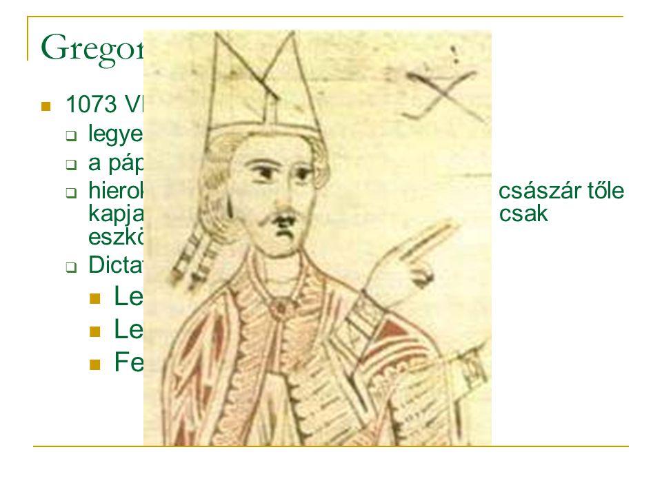 Gregorián reformok  1073 VII. Gergely, Gregorián reform  legyen vége a teoratikus királyságnak  a pápák világi hatalomra törnek  hierokrácia: a pá