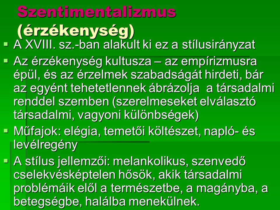 Szentimentalizmus (érzékenység)  A XVIII.