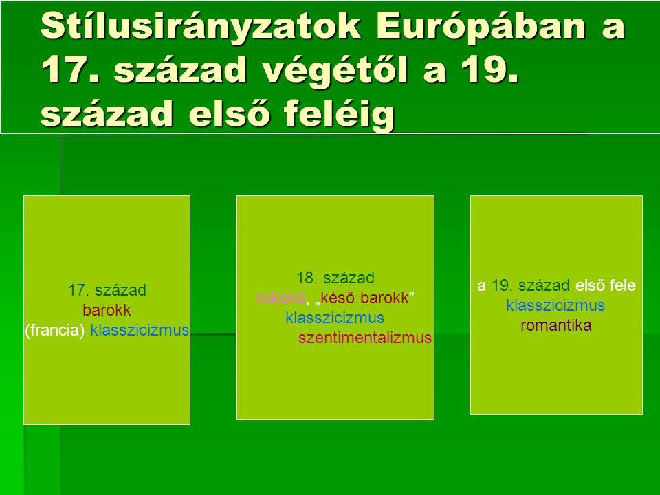 Stílusirányzatok Európában a 17.század végétől a 19.